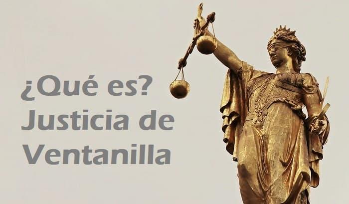 Que Es y Para Que Sirve la Justicia de Ventanilla